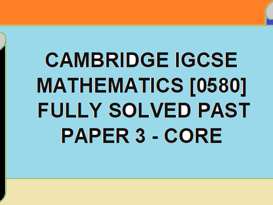 CAMBRIDGE IGCSE MATH FULLY SOLVED PAST PAPERS -CORE - PAPER 1 [SAI GOPAL  SUNKARA]