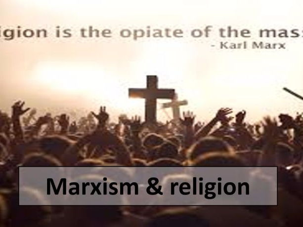 A-Level Sociology - Beliefs in Society Marxist theories of religion