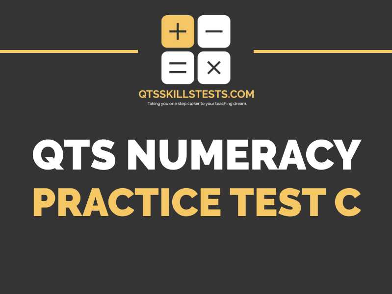 QTS Numeracy Skills Test - Practice Test C
