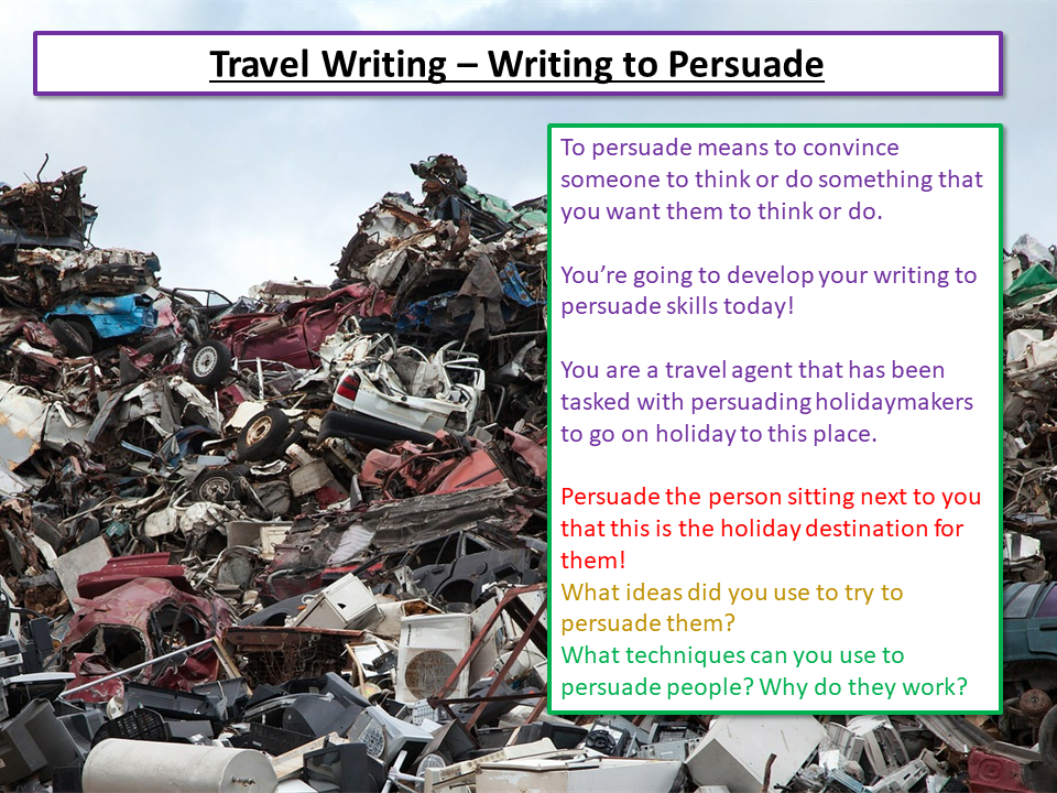 Travel Writing - Writing to Persuade