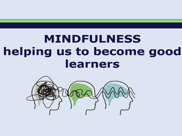Mindfulness to help us become better learners