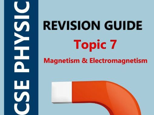 AQA GCSE Physics (9-1, Triple) - Topic 7 Revision Guide (Magnetism & Electromagnetism)