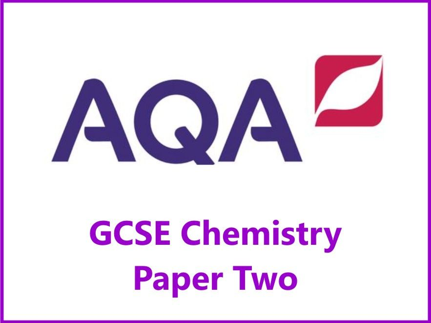 AQA Chemistry GCSE Grades 4, 6 & 8 Revision Checklists Paper Two