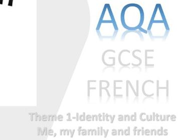 French GCSE revision cheatsheets: Me, my family and friends