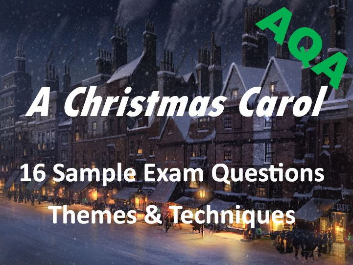 A Christmas Carol - Exam Questions - Themes and Techniques
