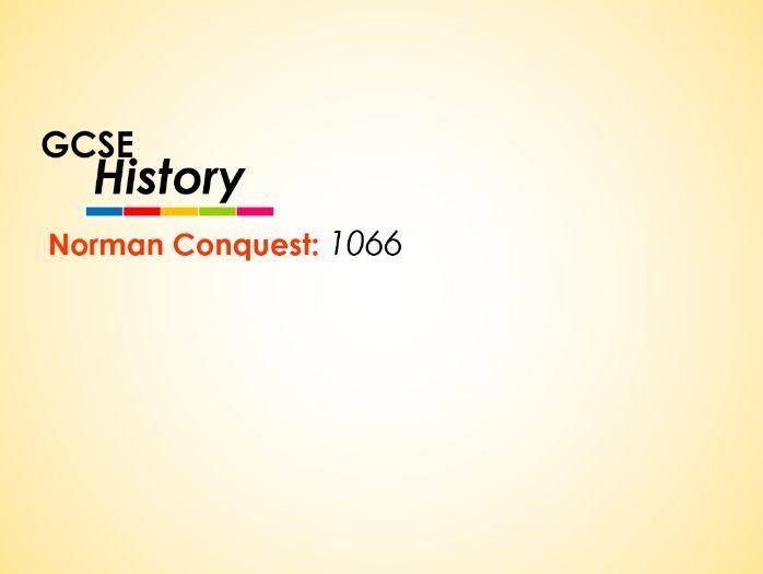Norman Conquest - GCSE History - 1066 (3 lessons)