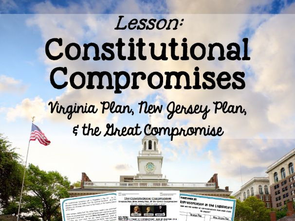 Virginia Plan, New Jersey Plan, and the Great Compromise