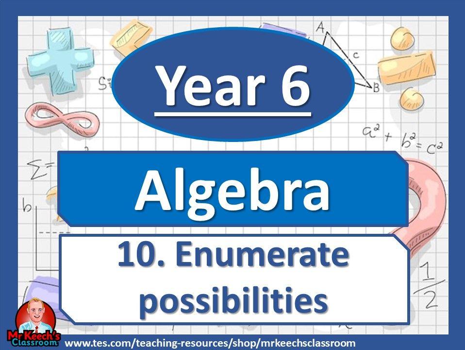 Year 6 - Algebra - Enumerate possibilities - White Rose Maths