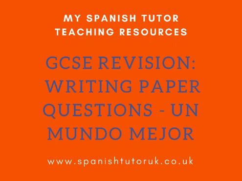 GCSE Writing Paper Questions Foundation - Un Mundo Mejor