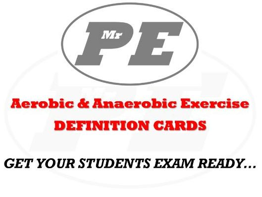 DEFINITION CARDS Aerobic & Anaerobic Exercise