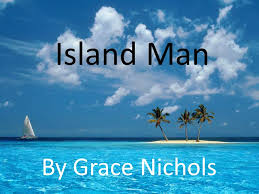 ISLAND MAN GRACE NICHOLS KS3 EXAMPLE ESSAY ON WHAT THE POET TELLS US ABOUT CULTURE