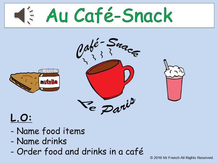 Au Café-Snack (At the French Café-Snack) 4 lessons! Y6  5th Grade