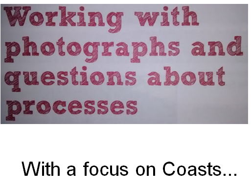 Revision Session for GCSE Geography - Working with photographs and questions about processes - Focus
