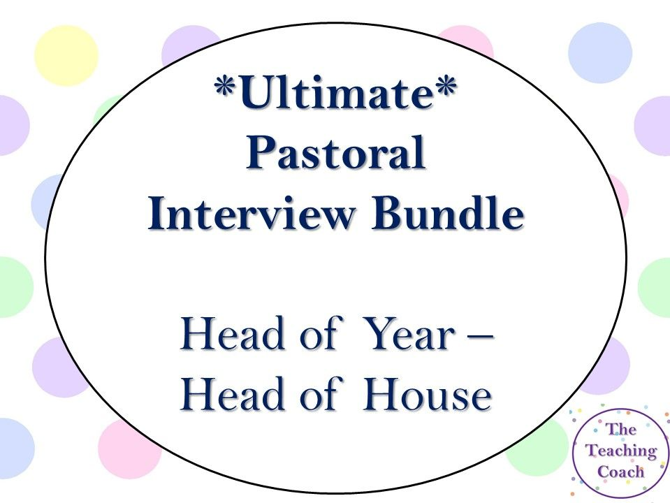 **Ultimate** Head of Year - Head of House Pastoral Leader Interview Bundle