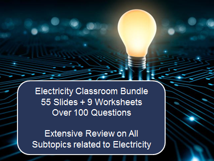 Electricity Classroom Bundle (55 Slides + 9 Worksheets with over 100 Questions)