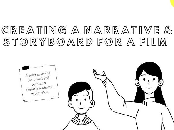 Creating a Narrative & Storyboard For A Film Workbook/Presentation