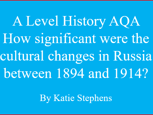 A Level History 1H Tsarist and Communist Russia How significant were the cultural changes in Russia