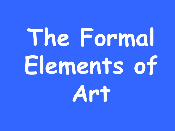 Formal Elements of Art Powerpoint / Display Posters / Key terms