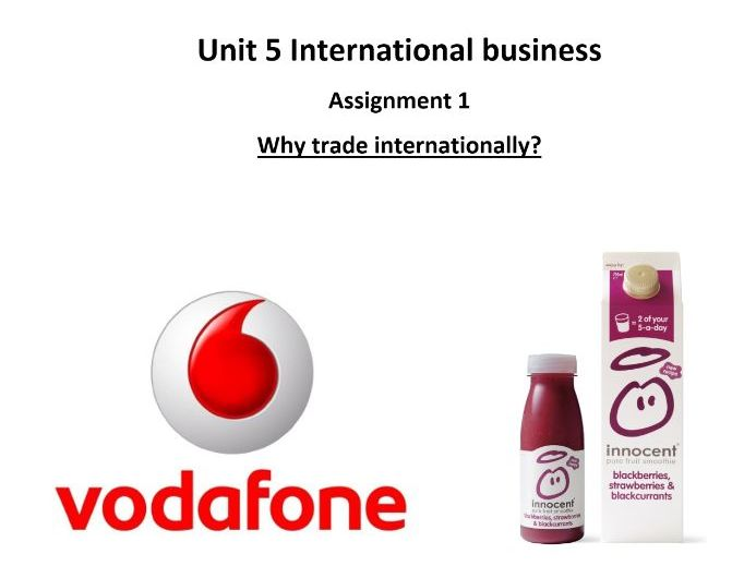 Unit 5 – International Business, Assignment 1, Explore the international context for aa business