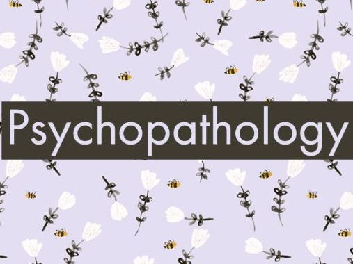 Psychopathology  Unit   - A Level Psychology