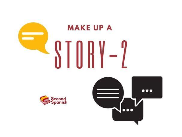 Make up a story - 2