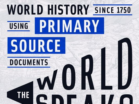 The World Speaks: Primary Source Modern World History