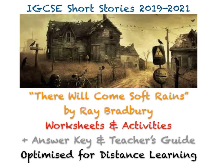 """""""There Will Come Soft Rains"""" by Ray Bradbury (IGCSE Short Stories) - Worksheets + ANSWERS + GUIDE"""