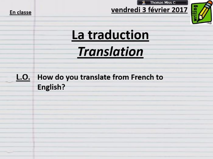 TRANSLATION - Guide to translating from French to English - Skills - NEW GCSE 1-9