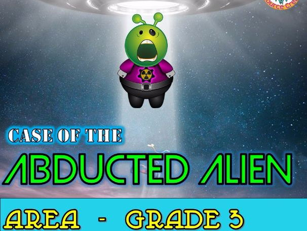 Area Math Mystery - Case of The Abducted Alien (GRADE 3)
