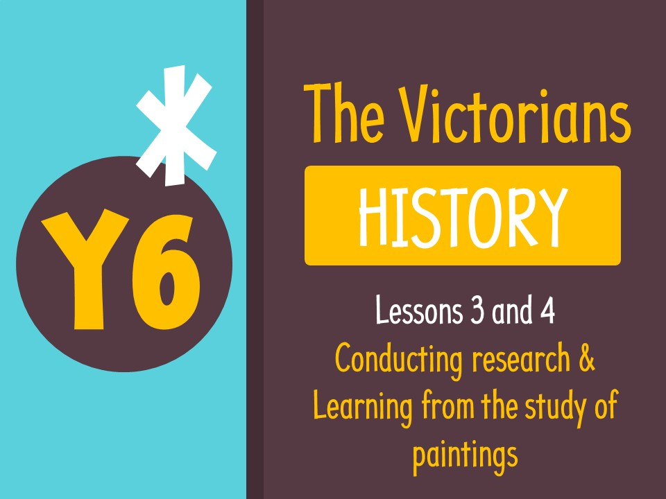 Year 6 History - The Victorians (Complete lessons 3&4)
