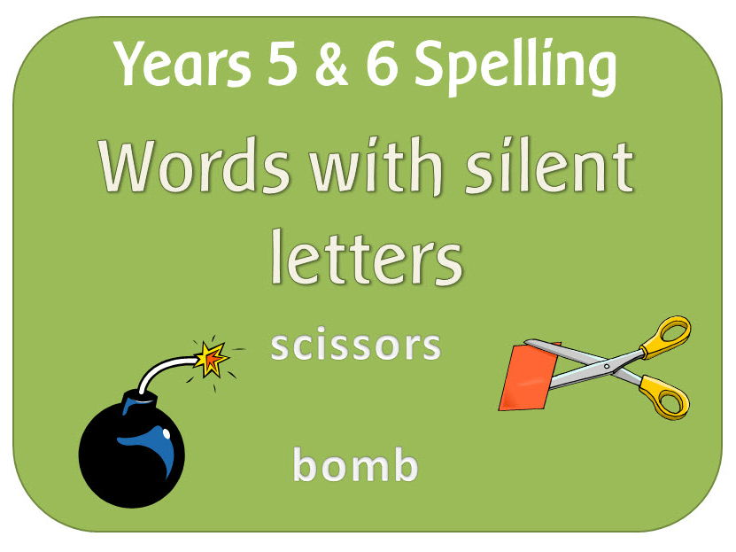 Spag Year 5 6 Spelling Words With Silent Letters By Highwaystar
