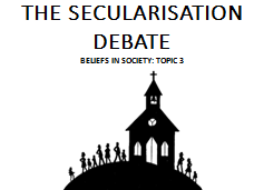 THE SECULARISATION DEBATE [7 LESSONS] - BELIEFS IN SOCIETY AQA SOCIOLOGY