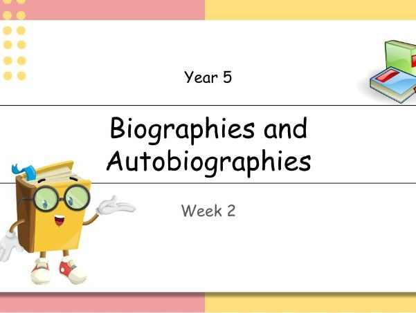 Year 5: Biographies and Autobiographies (Week 2 of 2)