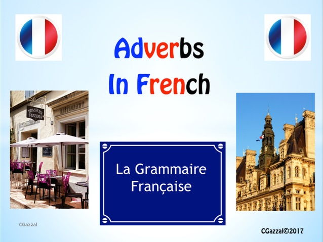 A Complete Guide to Adverbs in French.