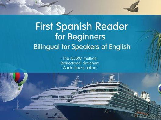 First Spanish Reader for Beginners Bilingual for Speakers of English (Print Replica)