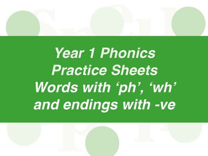 Phonics Practice Sheets: Year 1 words with ph/wh and endings with ve