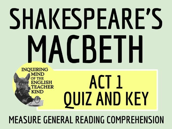 Shakespeare's Macbeth Act 1 Reading Comprehension Quiz and Key
