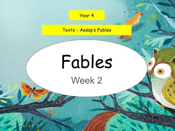 Year 4 - This presentation includes 5 whole lessons relating to Aesop's Fables (Week 2 of 3)