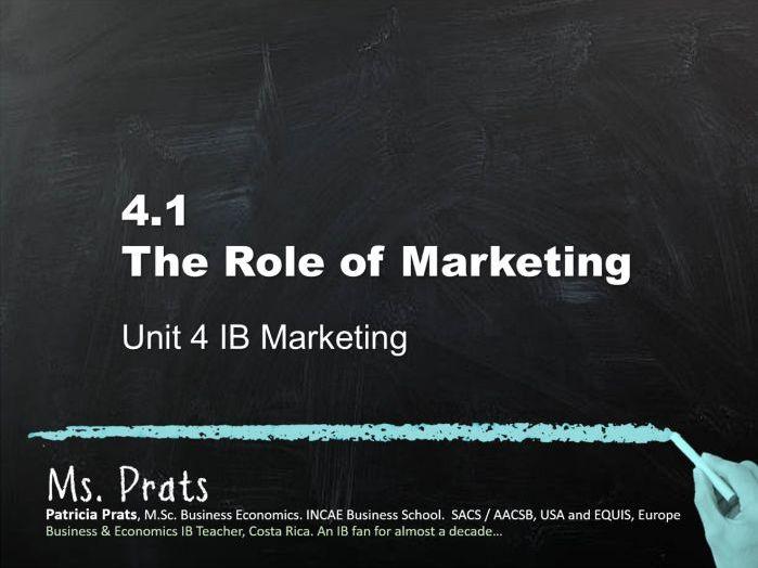 UNIT 4 IB Marketing: 4.1 The Role of Marketing