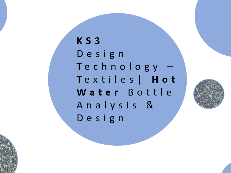 KS3 Design Technology Textiles Product Analysis and Design Activity  - Hot Water Bottle Covers