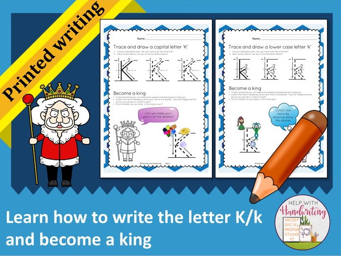 Learn how to write the letter K (Printed style) and become a king