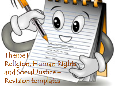 AQA GCSE RELIGIOUS STUDIES – REVISION TEMPLATES FOR THEME F – HUMAN RIGHTS, SOCIAL JUSTICE