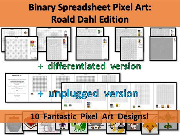 Roald Dahl Binary Pixel Art Spreadsheet + differentiated & unplugged version