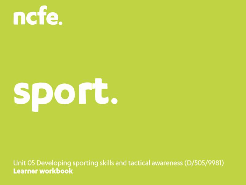 Workbook - Developing Sporting Skills and Tactical Awareness (D/505/9981)