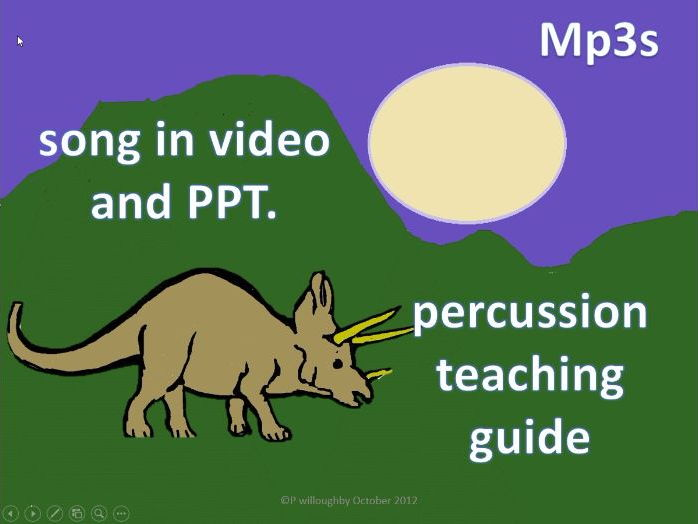 A song. The Dinosaur Tour. Video. MP3s. Teaching guide for percussion.
