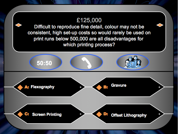 Printing Processes - Who Wants to be a Millionaire