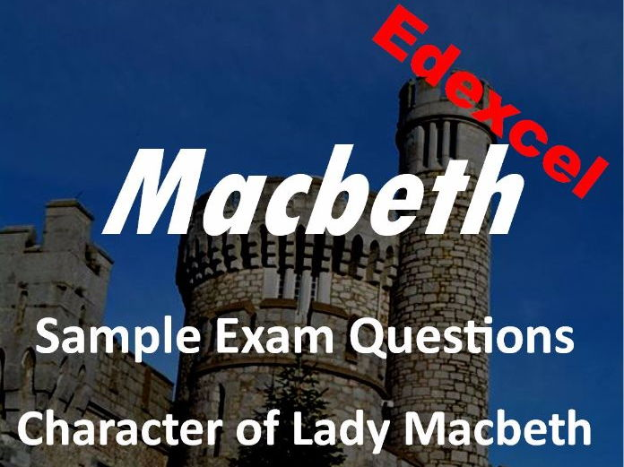 Lady Macbeth Exam Questions Edexcel