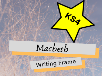 GCSE Macbeth Writing Frame