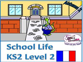 Primary KS2 French WHOLE UNIT: School Life (Level 2)