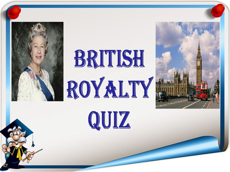 British Royalty Quiz